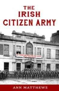 The Irish Citizen Army by Ann Matthews